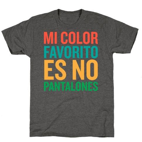 Mi Color Favorito Es No Pantalones T-Shirt