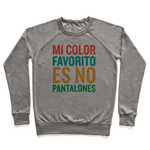 Mi Color Favorito Es No Pantalones Pullover