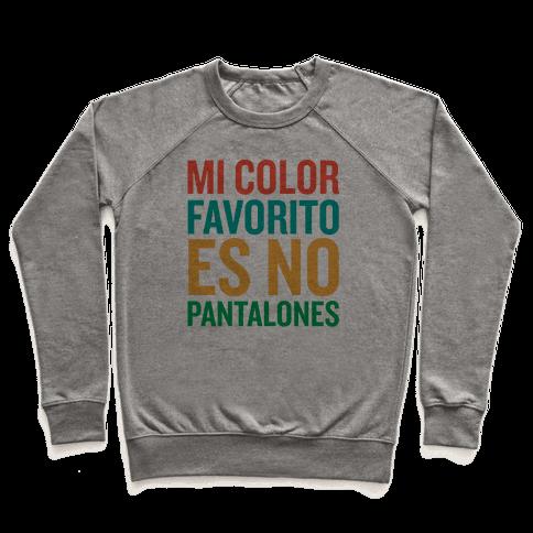 Mi Color Favorito Es No Pantalones Pullover