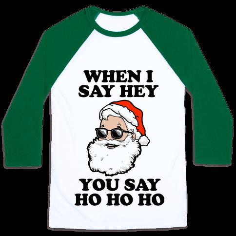When I Say Hey, You Say Ho Ho