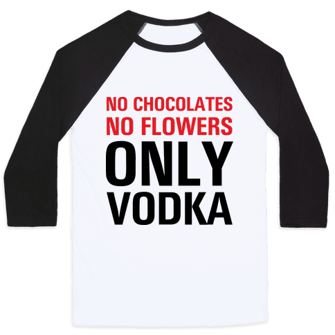 Only Vodka Baseball Tee