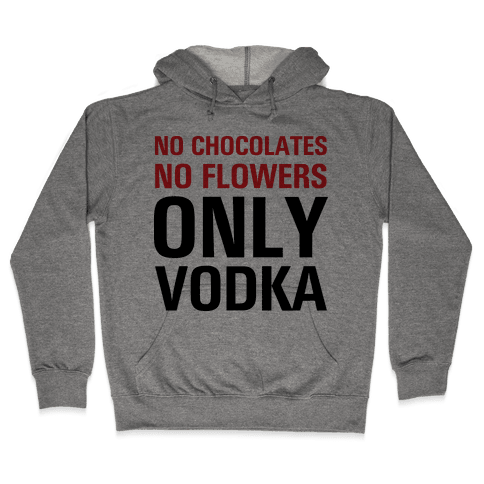 Only Vodka Hooded Sweatshirt