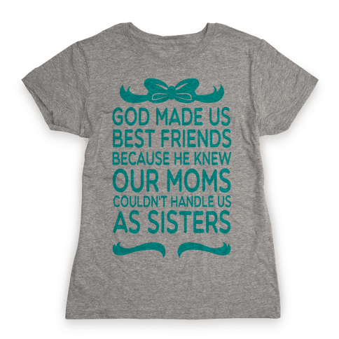 God Made us Best friends Womens T-Shirt