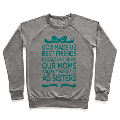 God Made us Best friends Pullover