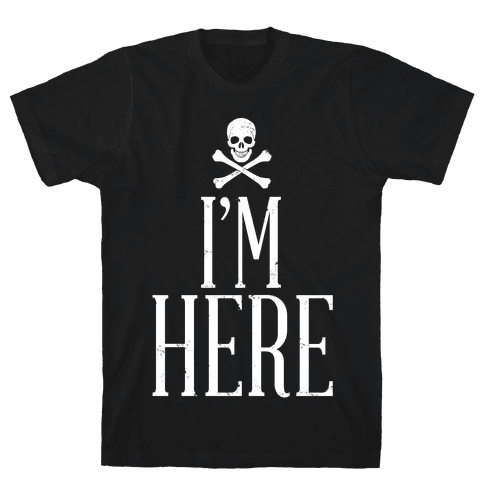 I'm Here Mens T-Shirt