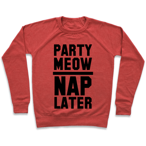 Party Meow Nap Later Pullover