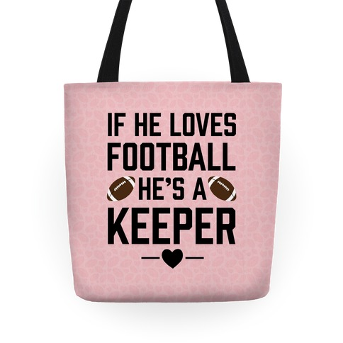 If He Loves Football He's A Keeper Tote