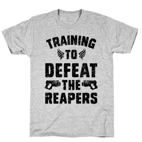 Training To Defeat The Reapers T-Shirt