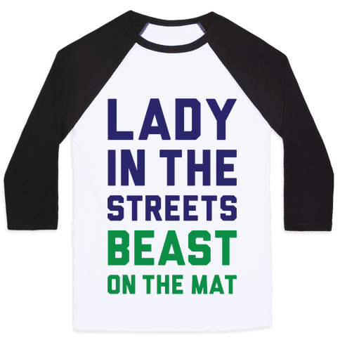 Lady In The Streets Freak On The Mat Baseball Tee