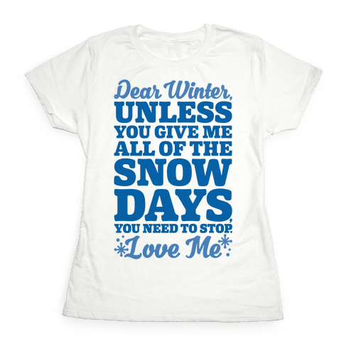 Snow Days Womens T-Shirt