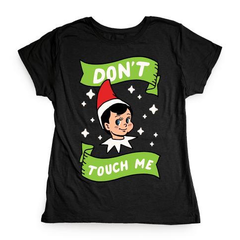 Don't Touch Me Elf Womens T-Shirt