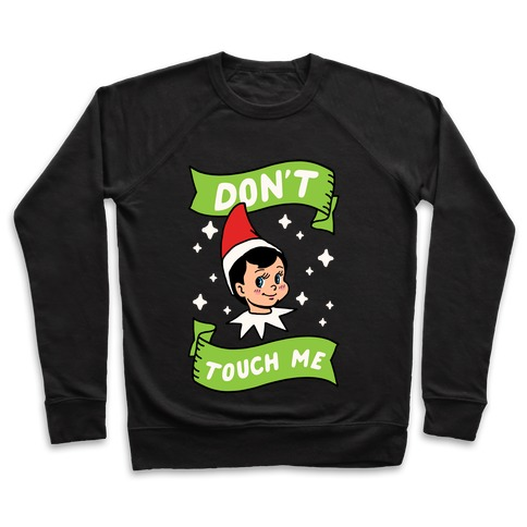 Don't Touch Me Elf Pullover