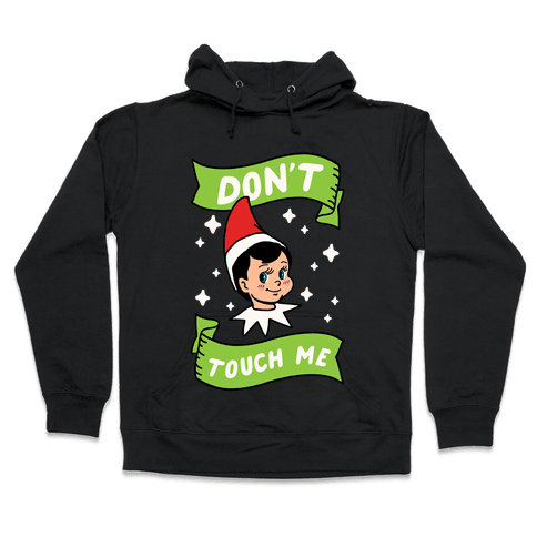Don't Touch Me Elf Hooded Sweatshirt