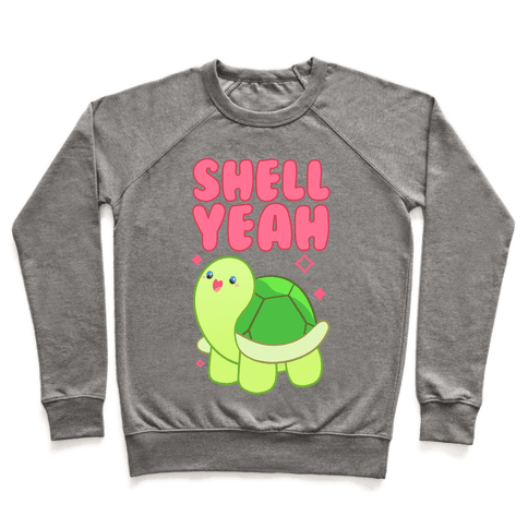 Shell Yeah Cute Turtle Pullover