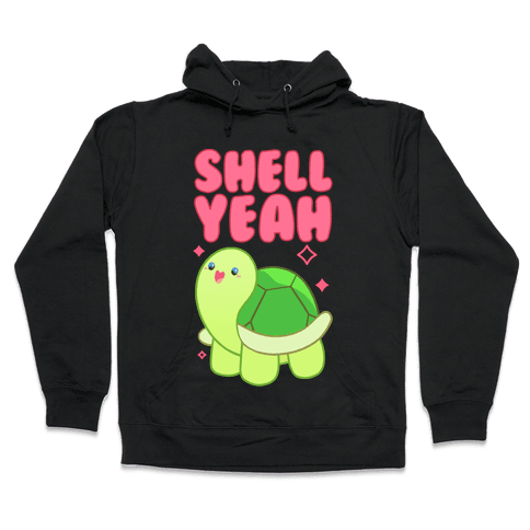 Shell Yeah Cute Turtle Hooded Sweatshirt