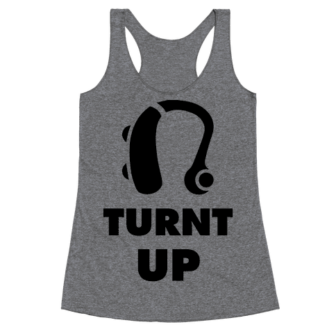 Turnt Up Hearing Aid Racerback Tank Top