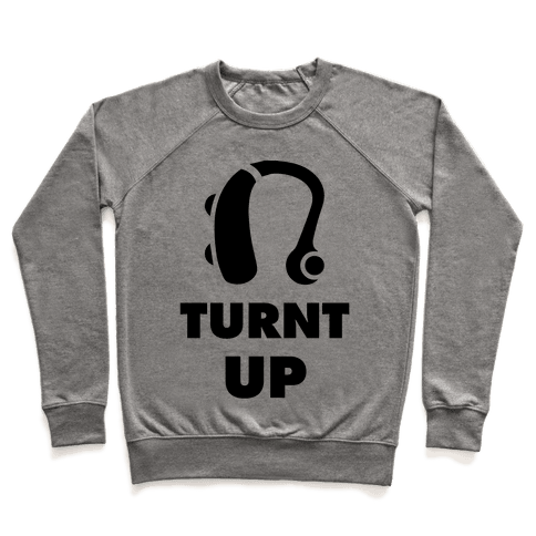 Turnt Up Hearing Aid Pullover