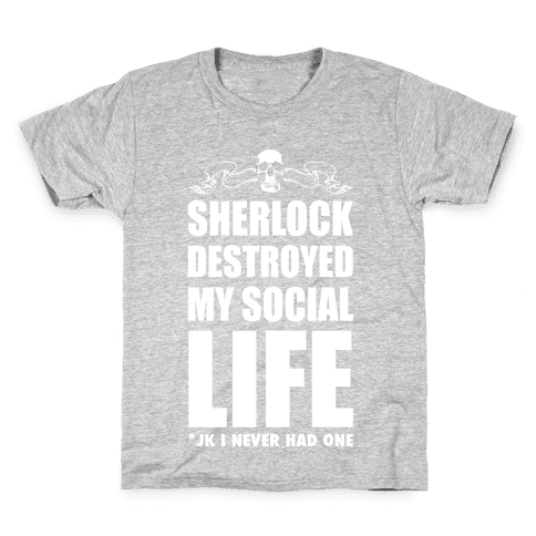 Sherlock Destroyed My Social Life Kids T-Shirt