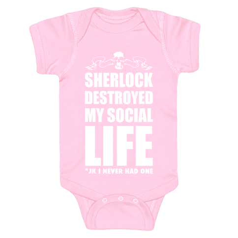 Sherlock Destroyed My Social Life Baby Onesy