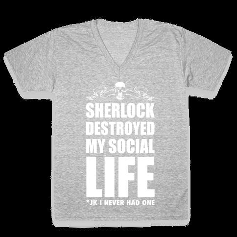 Sherlock Destroyed My Social Life V-Neck Tee Shirt