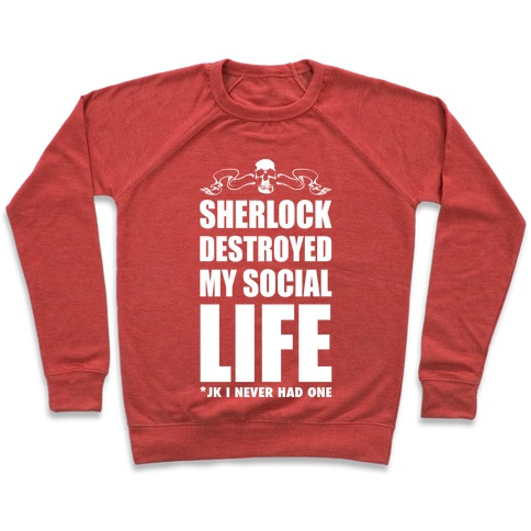 Sherlock Destroyed My Social Life Pullover