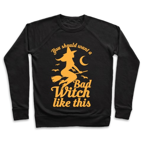 You Should Want A Bad Witch Like This Pullover
