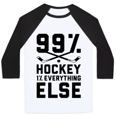 99% Hockey 1% Everything Else Baseball Tee