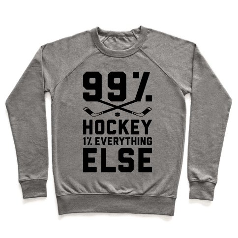 99% Hockey 1% Everything Else Pullover