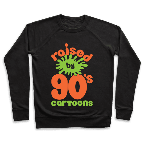 Raised By 90's Cartoons Pullover