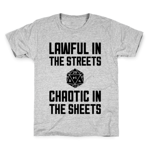 Lawful In The Streets, Chaotic In The Streets Kids T-Shirt