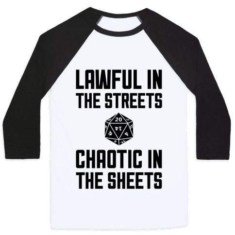 Lawful In The Streets, Chaotic In The Streets Baseball Tee