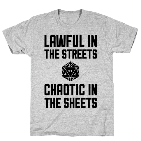 Lawful In The Streets, Chaotic In The Streets Mens T-Shirt