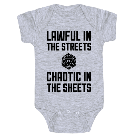 Lawful In The Streets, Chaotic In The Streets Baby Onesy