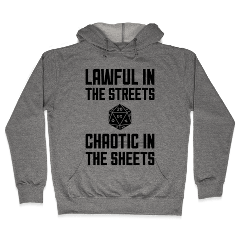 Lawful In The Streets, Chaotic In The Streets Hooded Sweatshirt