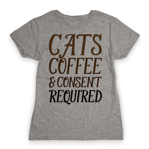 Cats Coffee And Consent Mandatory Womens T-Shirt