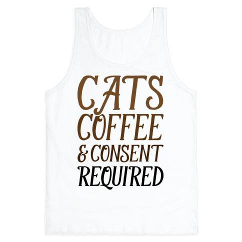 Cats Coffee And Consent Mandatory Tank Top