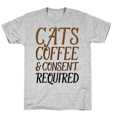 Cats Coffee And Consent Mandatory T-Shirt