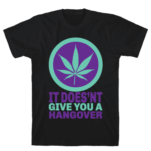 It Does't Give You a Hangover Mens T-Shirt