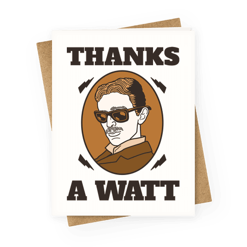 Thanks A Watt Greeting Card