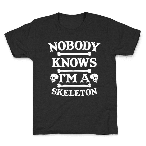 Nobody Knows I'm a Skeleton Kids T-Shirt