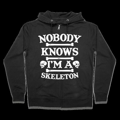 Nobody Knows I'm a Skeleton Zip Hoodie