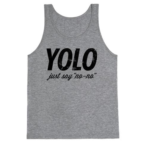 """YOLO (Just Say """"No-no"""", Tank) Tank Top"""
