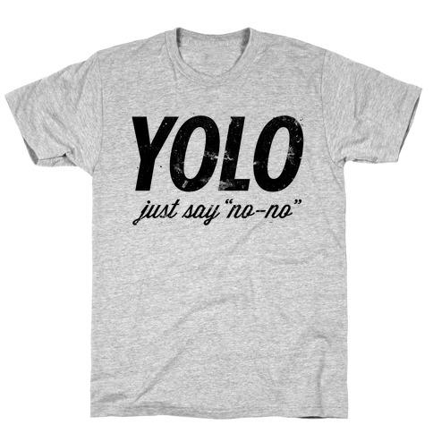 """YOLO (Just Say """"No-no"""", Tank) T-Shirt"""