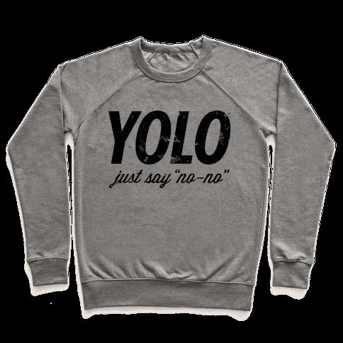 "YOLO (Just Say ""No-no"", Tank) Pullover"