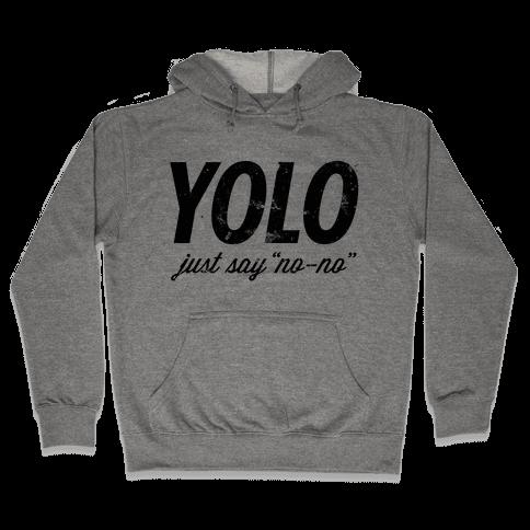 "YOLO (Just Say ""No-no"", Tank) Hooded Sweatshirt"