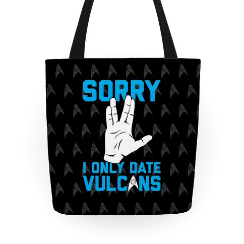 Sorry I Only Date Vulcans Tote