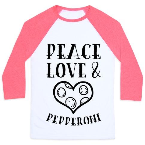 Peace Love and Pepperoni Baseball Tee