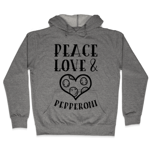 Peace Love and Pepperoni Hooded Sweatshirt