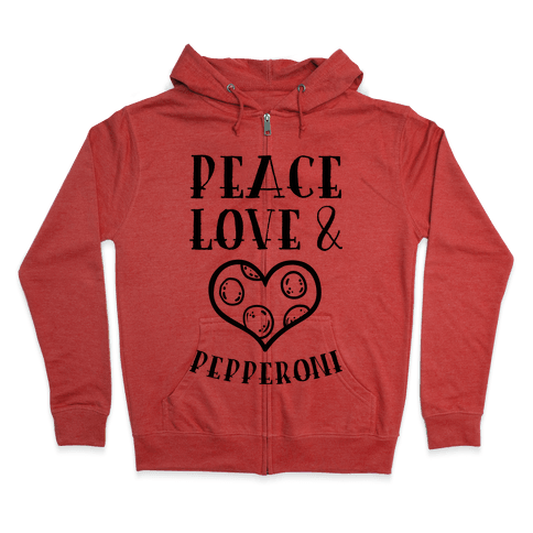 Peace Love And Pepperoni Zip Hoodie