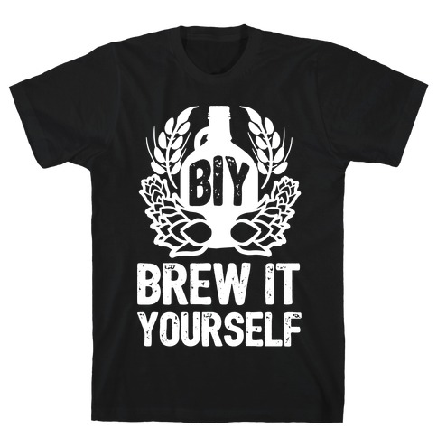 Brew It Yourself T-Shirt
